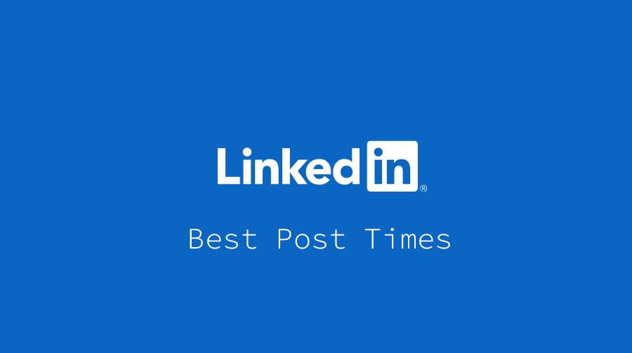 LinkedIn Posting Times